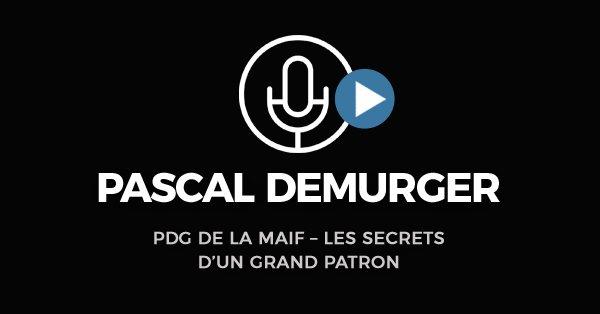 Pascal Demurger PDG De La MAIF – Les Secrets D'un Grand Patron
