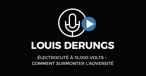 Louis Derungs Comment Surmonter L'adversité