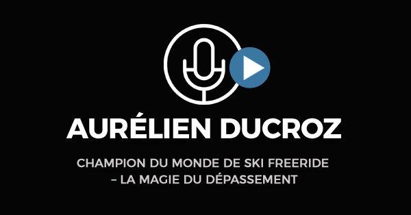 Aurélien Ducroz La Magie Du Dépassement