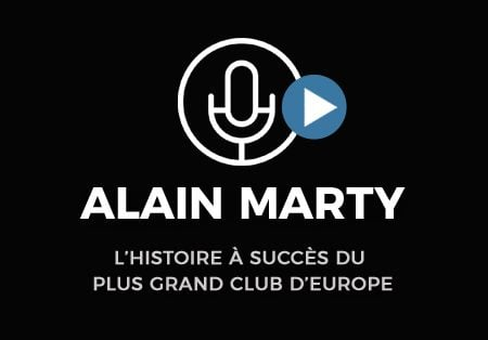 Alain Marty - L'histoire à succès du plus grand club d'Europe